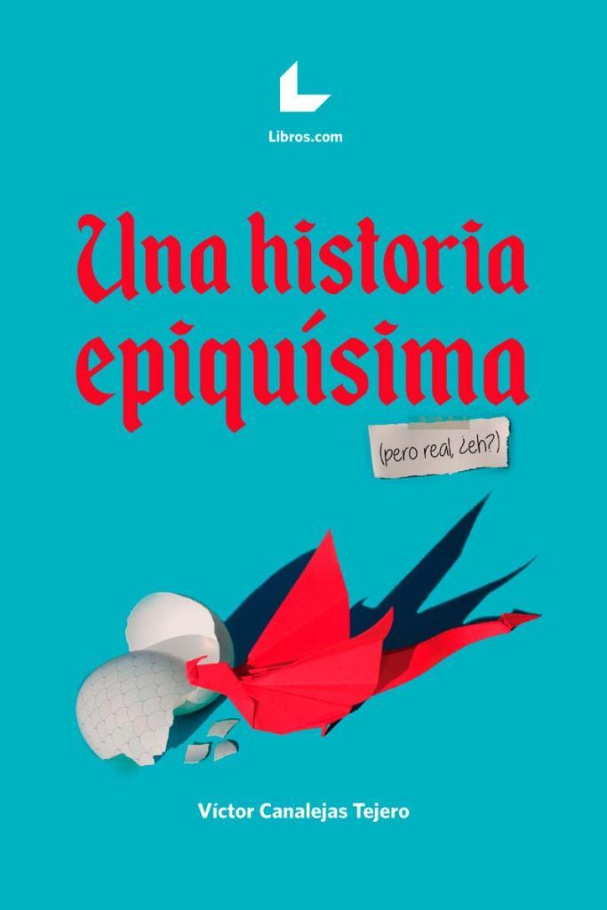 """Entrevista al autor de """"Una historia epíquisima (pero real, ¡eh?""""), Víctor Canalejas Tejero"""
